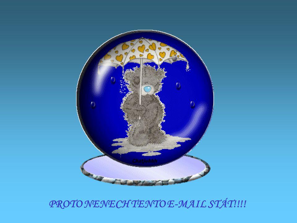 PROTO NENECH TENTO E-MAIL STÁT!!!!