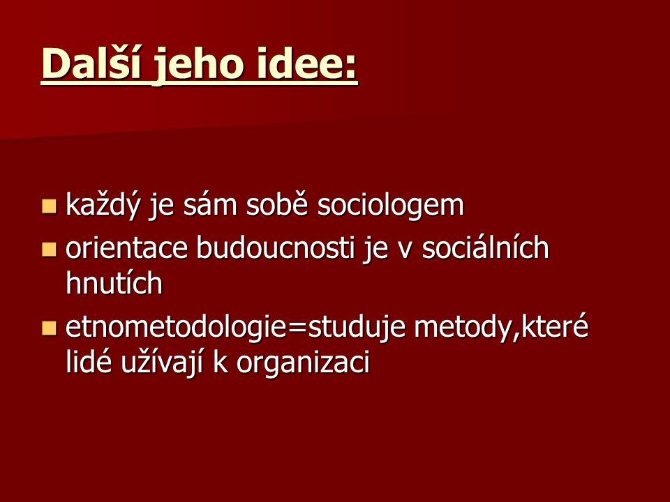 Další jeho idee: každý je sám sobě sociologem