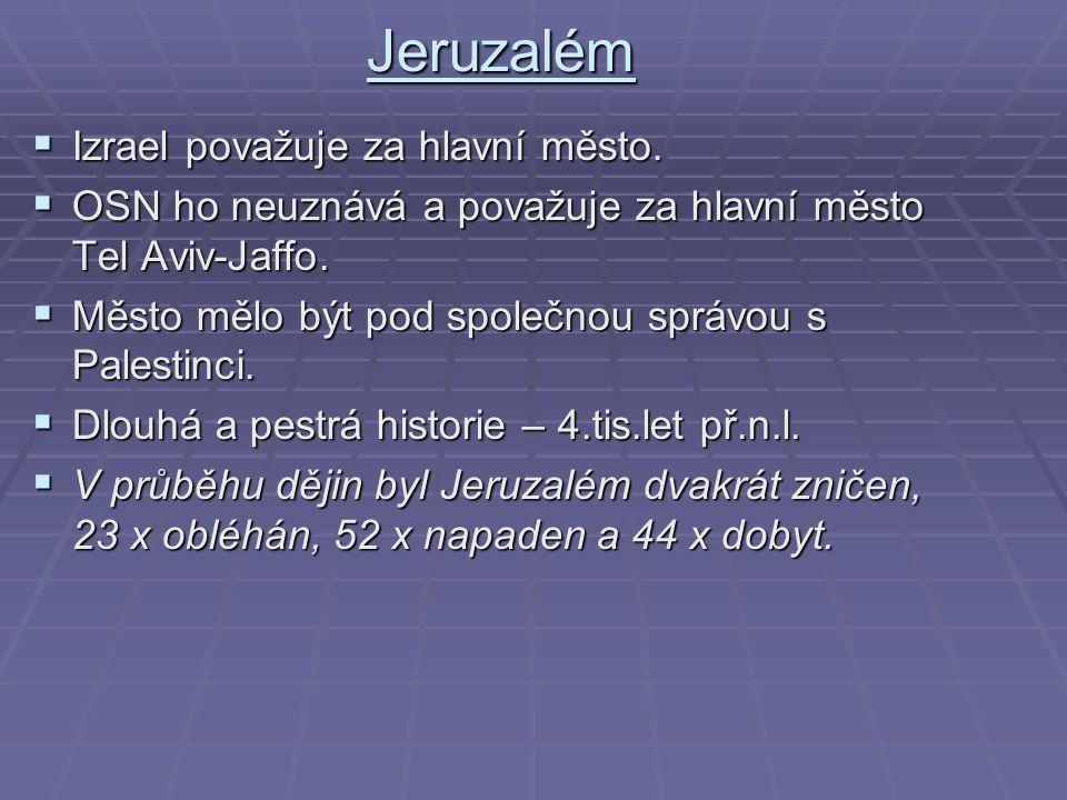 Jeruzalém Izrael považuje za hlavní město.