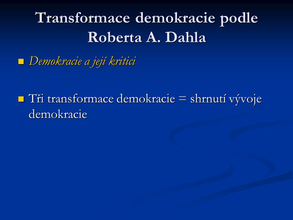 Transformace demokracie podle Roberta A. Dahla