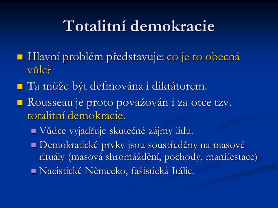 Totalitní demokracie Hlavní problém představuje: co je to obecná vůle