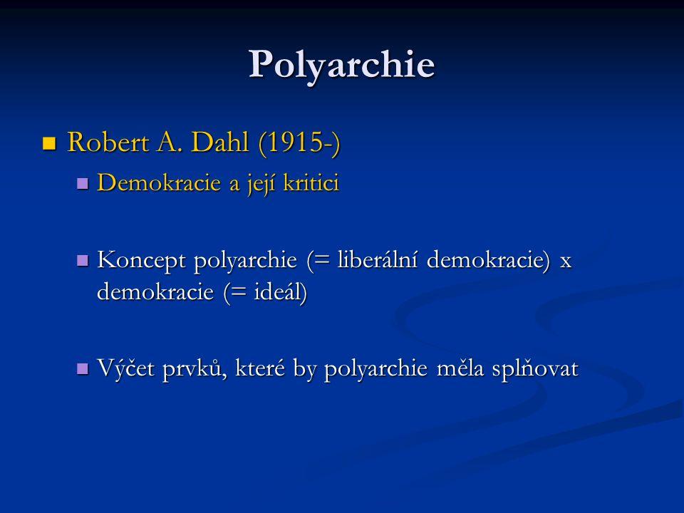 Polyarchie Robert A. Dahl (1915-) Demokracie a její kritici