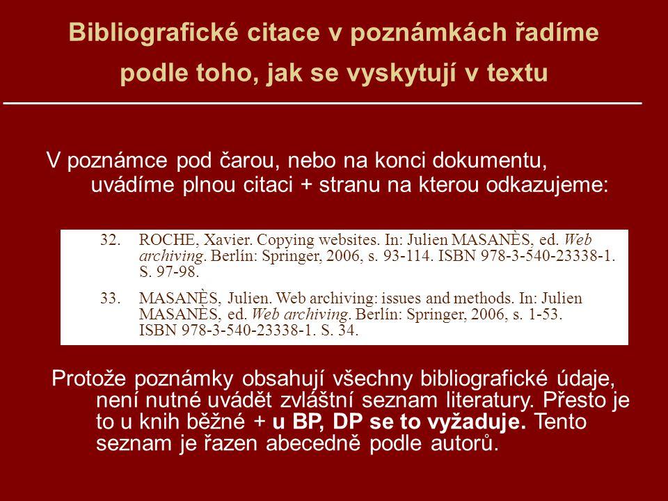 Bibliografické citace v poznámkách řadíme podle toho, jak se vyskytují v textu