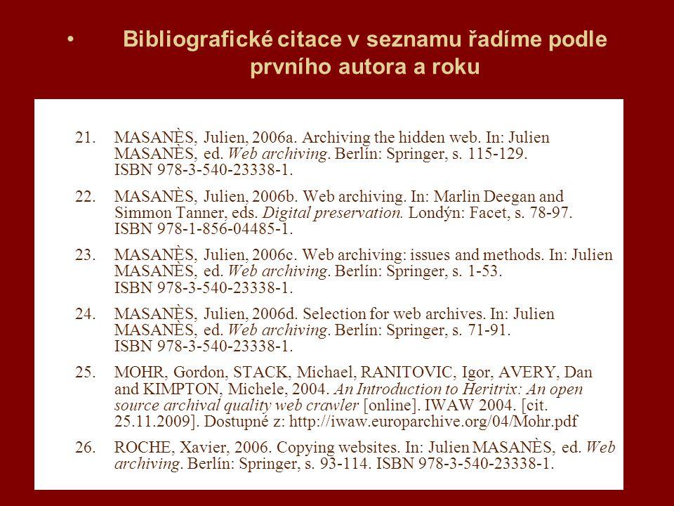 Bibliografické citace v seznamu řadíme podle prvního autora a roku