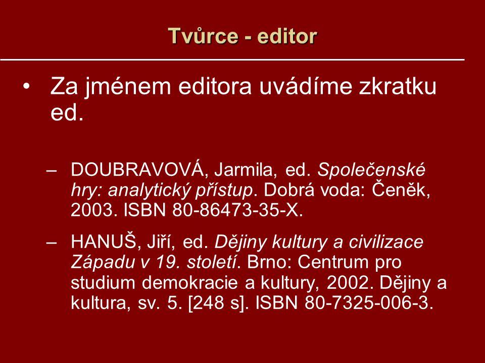 Za jménem editora uvádíme zkratku ed.