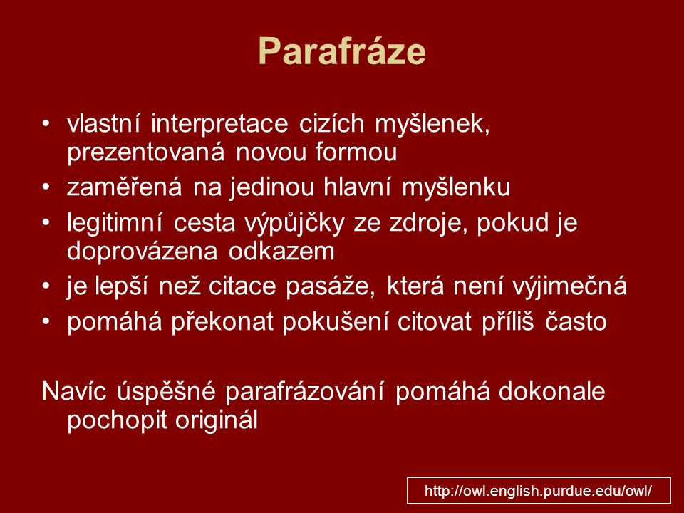 Parafráze vlastní interpretace cizích myšlenek, prezentovaná novou formou. zaměřená na jedinou hlavní myšlenku.
