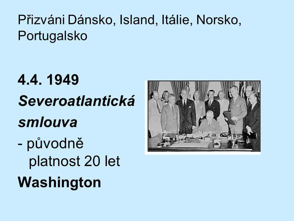 Přizváni Dánsko, Island, Itálie, Norsko, Portugalsko