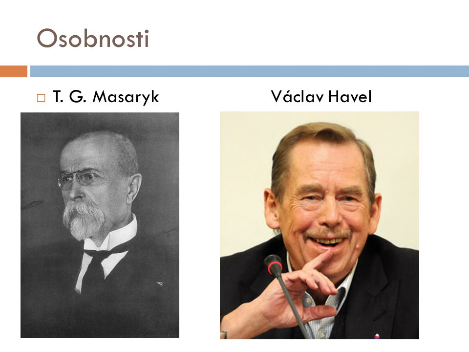 Osobnosti T. G. Masaryk Václav Havel