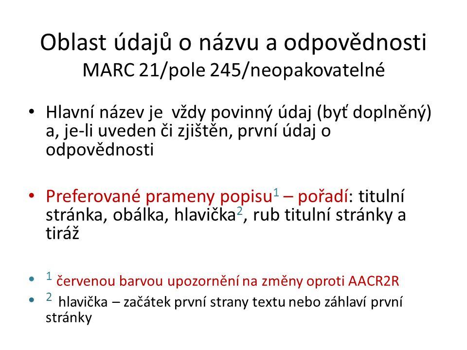 Oblast údajů o názvu a odpovědnosti MARC 21/pole 245/neopakovatelné