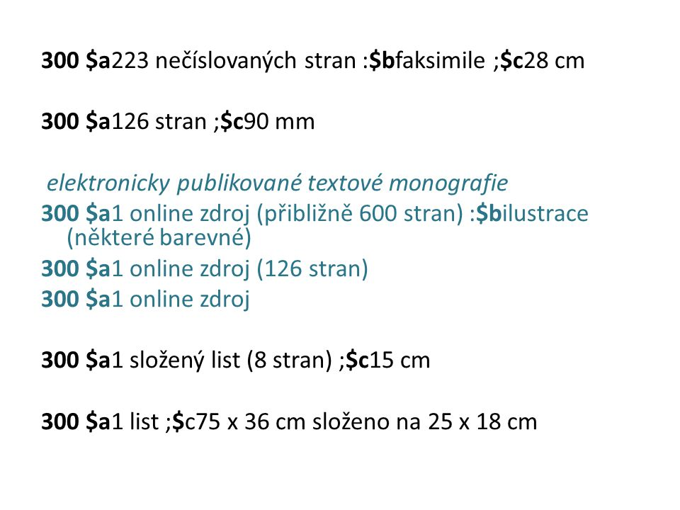 300 $a223 nečíslovaných stran :$bfaksimile ;$c28 cm 300 $a126 stran ;$c90 mm elektronicky publikované textové monografie 300 $a1 online zdroj (přibližně 600 stran) :$bilustrace (některé barevné) 300 $a1 online zdroj (126 stran) 300 $a1 online zdroj 300 $a1 složený list (8 stran) ;$c15 cm 300 $a1 list ;$c75 x 36 cm složeno na 25 x 18 cm