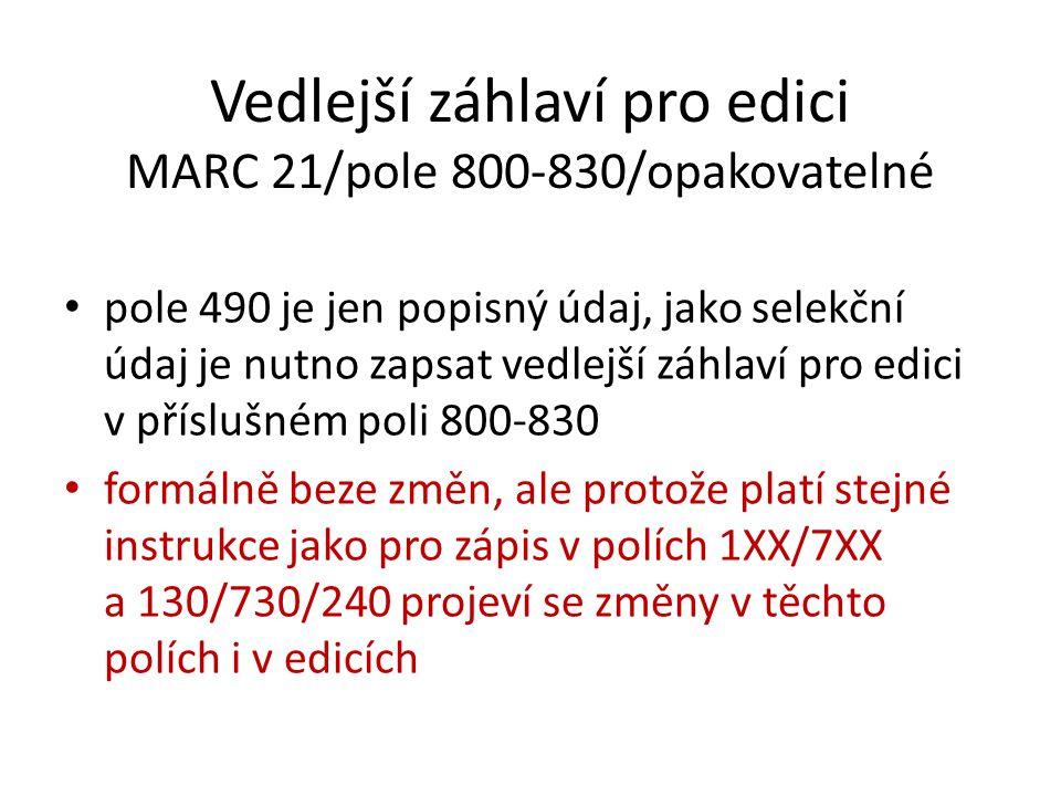 Vedlejší záhlaví pro edici MARC 21/pole 800-830/opakovatelné