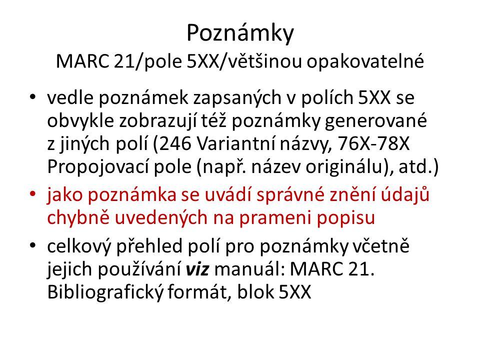 Poznámky MARC 21/pole 5XX/většinou opakovatelné