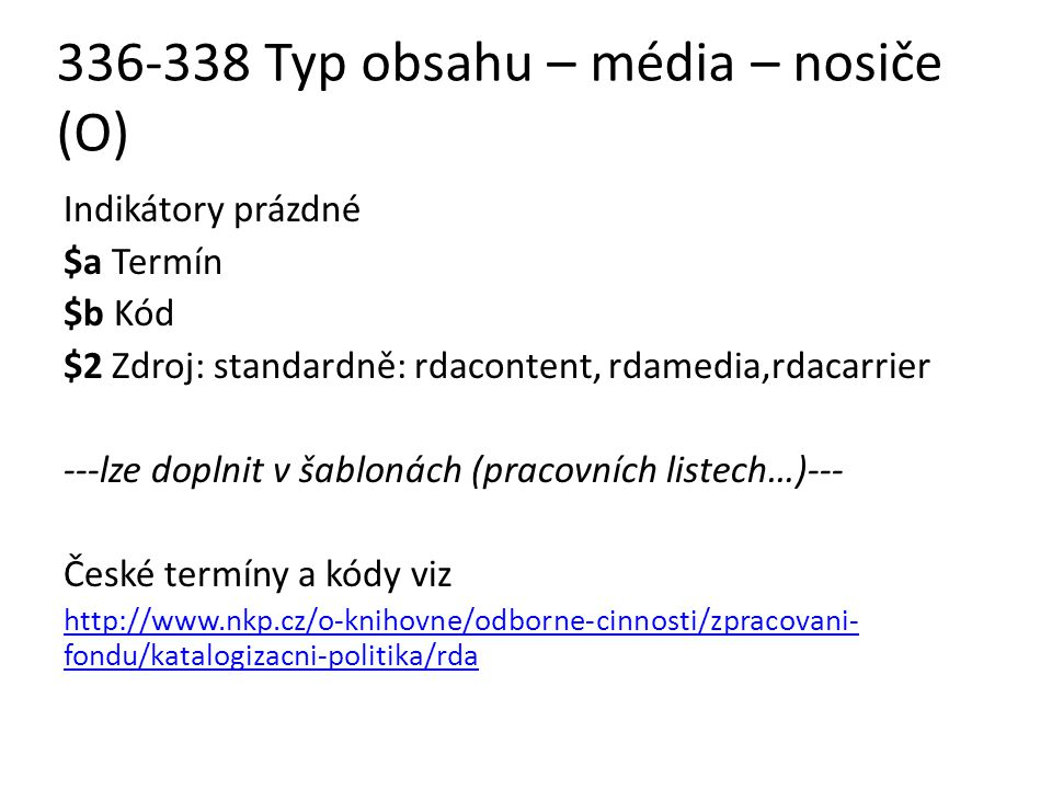 336-338 Typ obsahu – média – nosiče (O)