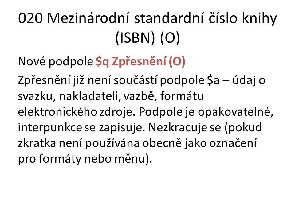 020 Mezinárodní standardní číslo knihy (ISBN) (O)