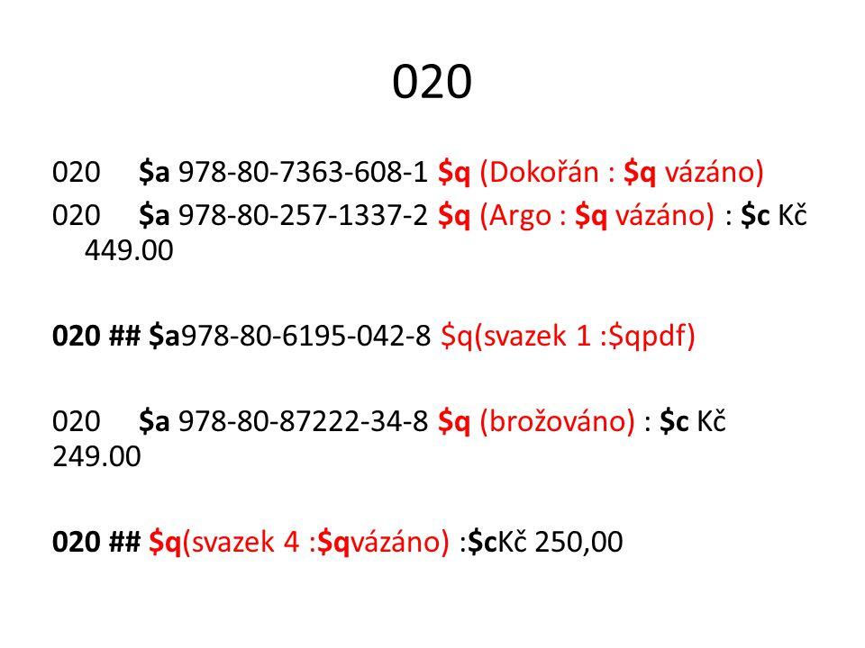 020 020 $a 978-80-7363-608-1 $q (Dokořán : $q vázáno)