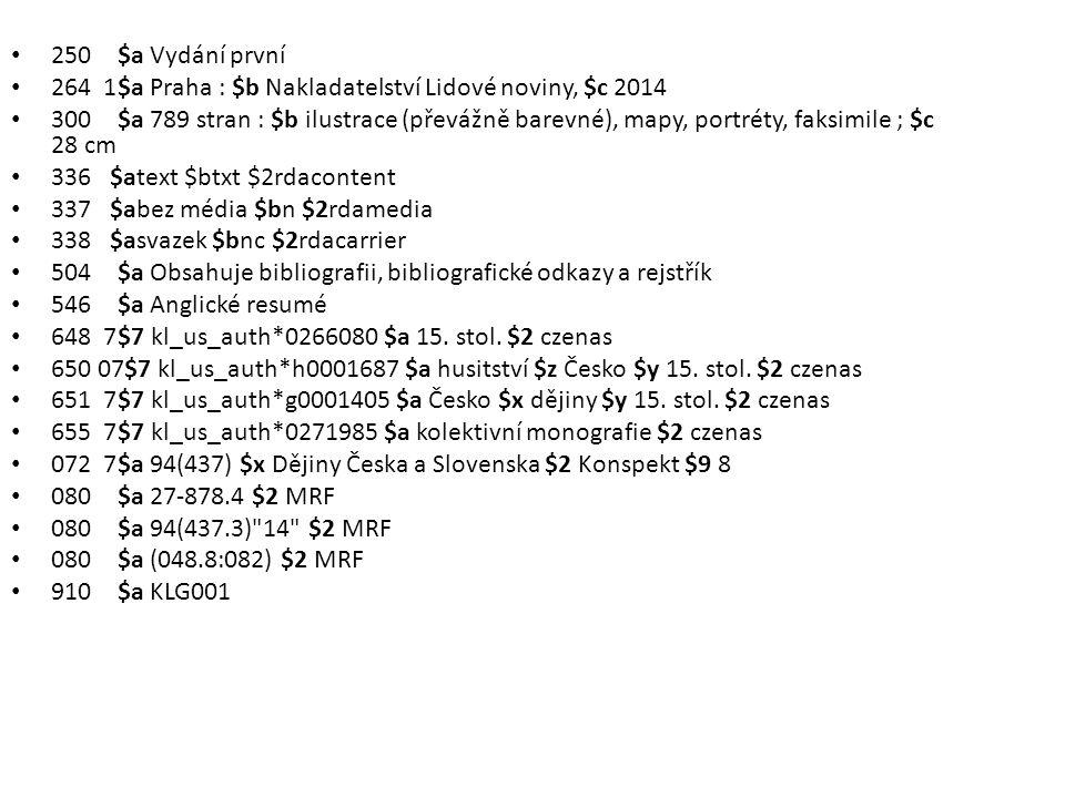 250 $a Vydání první 264 1 $a Praha : $b Nakladatelství Lidové noviny, $c 2014.