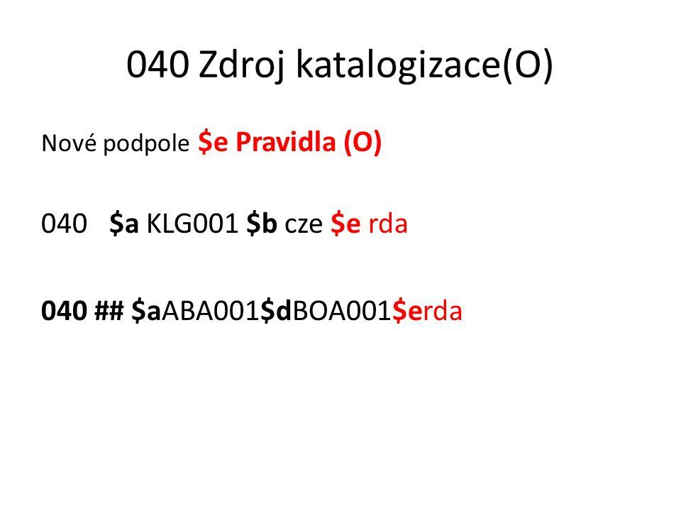 040 Zdroj katalogizace(O)