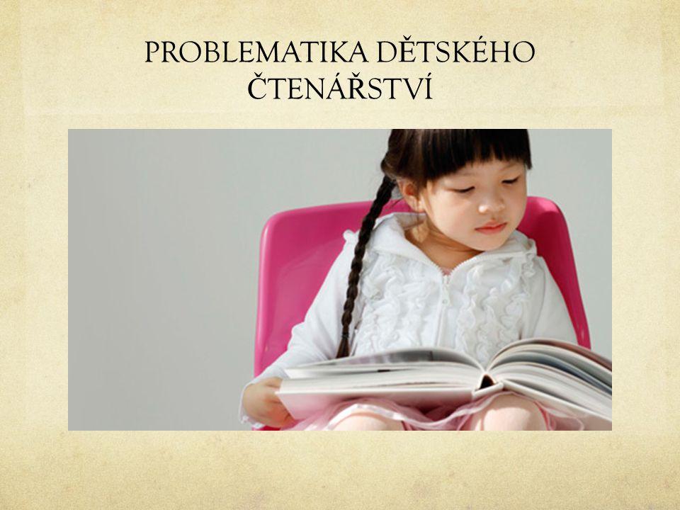 PROBLEMATIKA DĚTSKÉHO ČTENÁŘSTVÍ