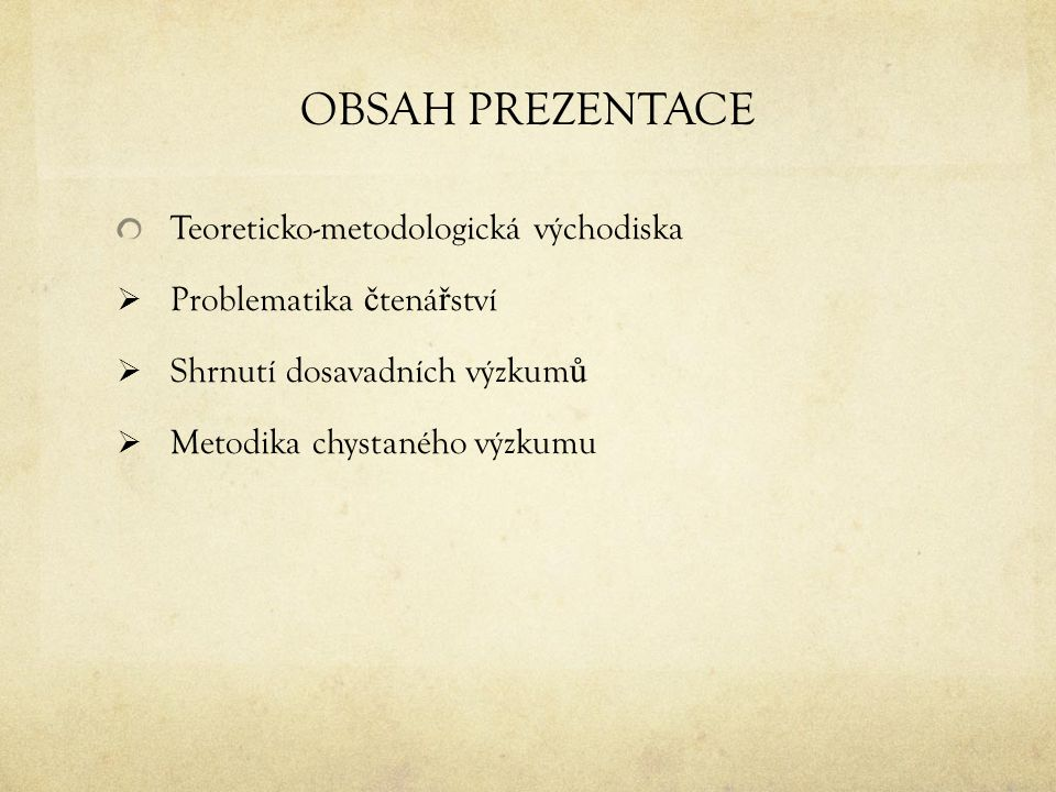 OBSAH PREZENTACE Teoreticko-metodologická východiska