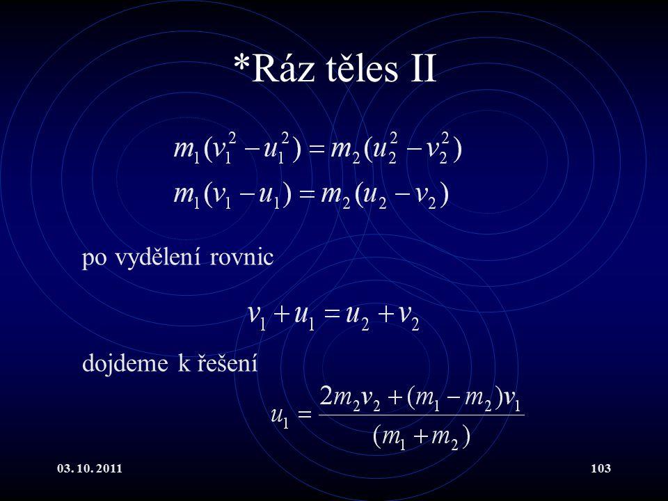 *Ráz těles II po vydělení rovnic dojdeme k řešení 03. 10. 2011