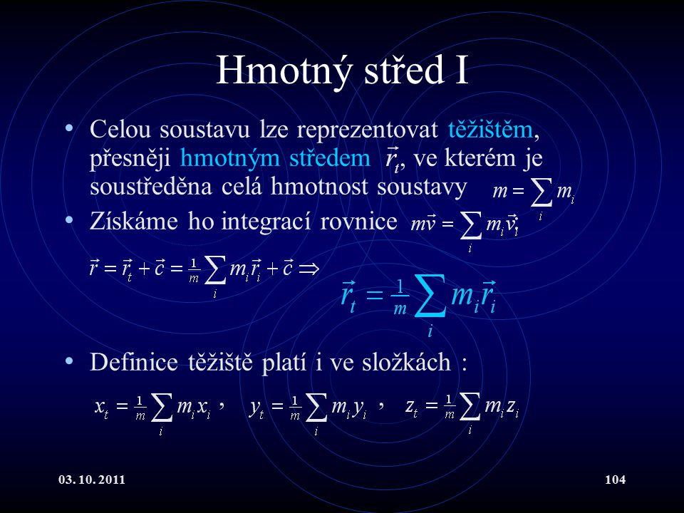 Hmotný střed I Celou soustavu lze reprezentovat těžištěm, přesněji hmotným středem , ve kterém je soustředěna celá hmotnost soustavy.