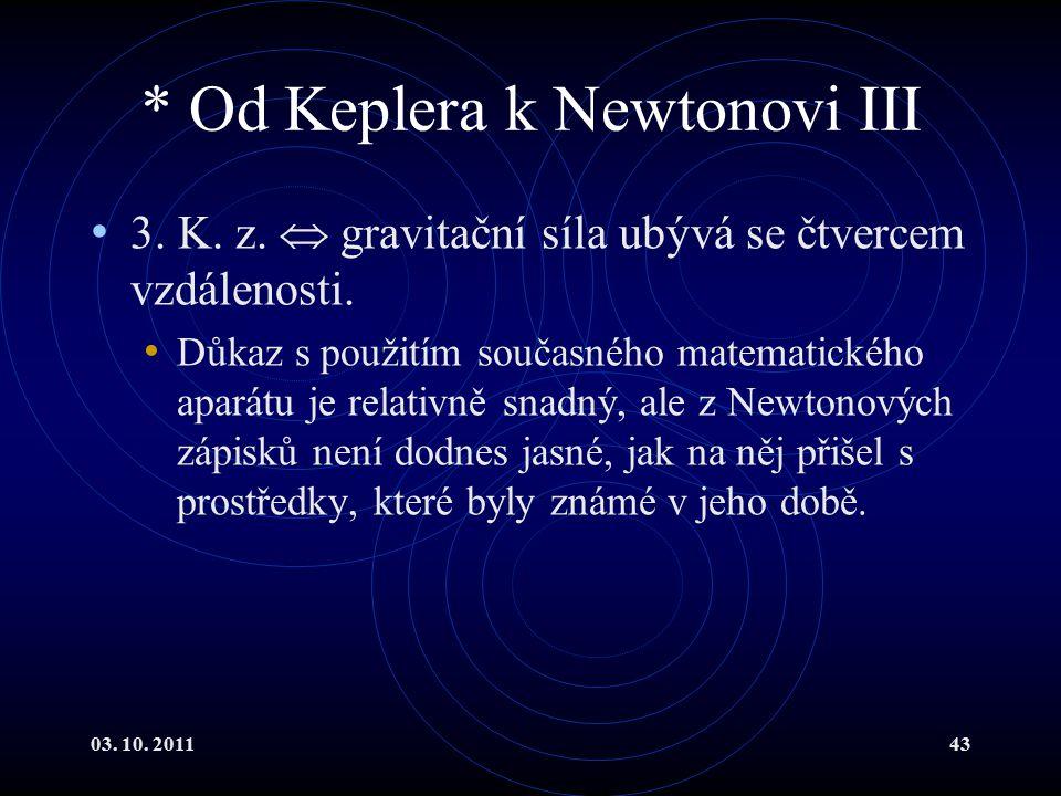 * Od Keplera k Newtonovi III