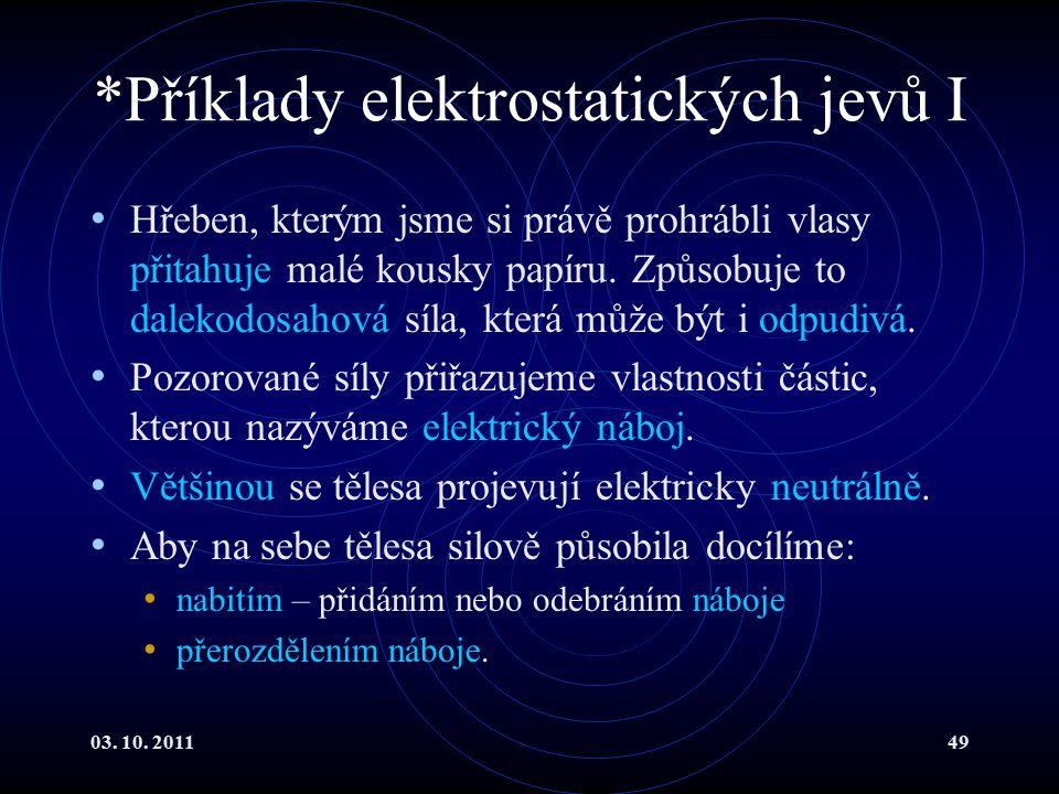*Příklady elektrostatických jevů I