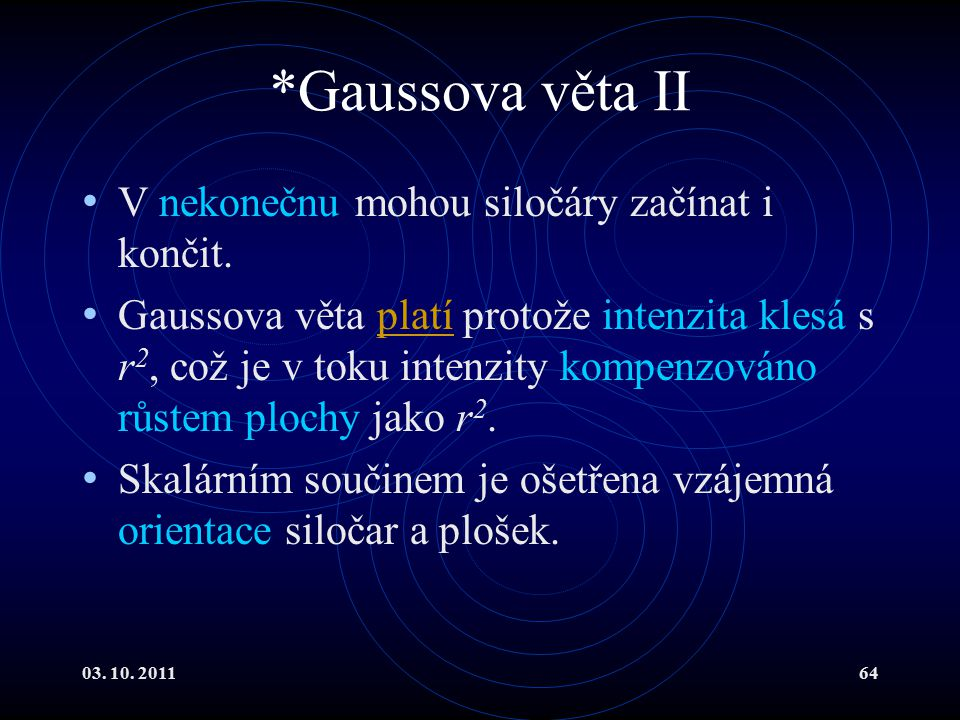 *Gaussova věta II V nekonečnu mohou siločáry začínat i končit.