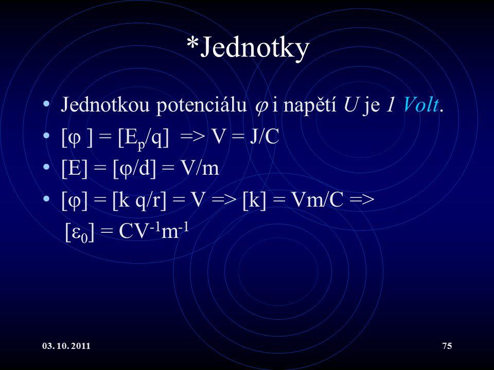 *Jednotky Jednotkou potenciálu  i napětí U je 1 Volt.