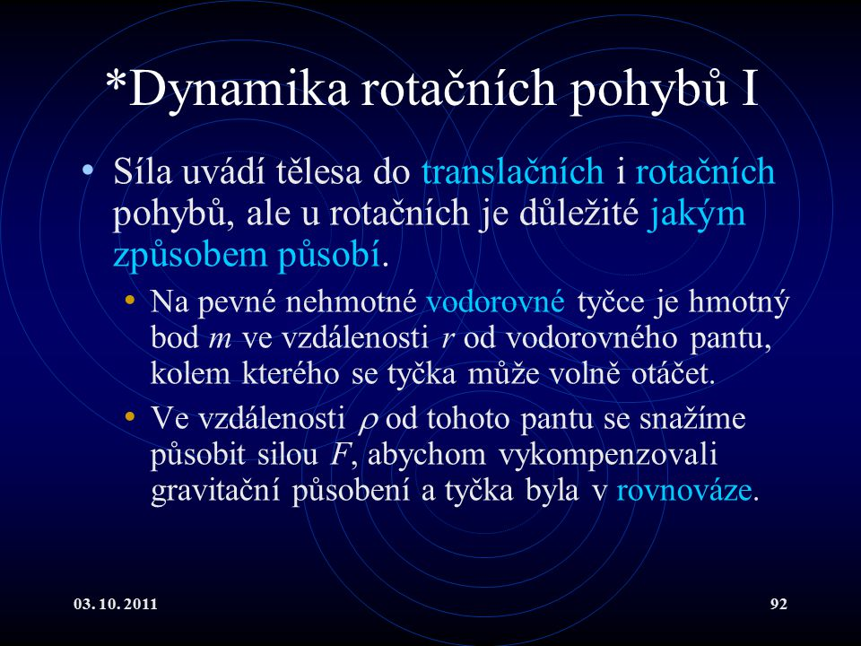 *Dynamika rotačních pohybů I