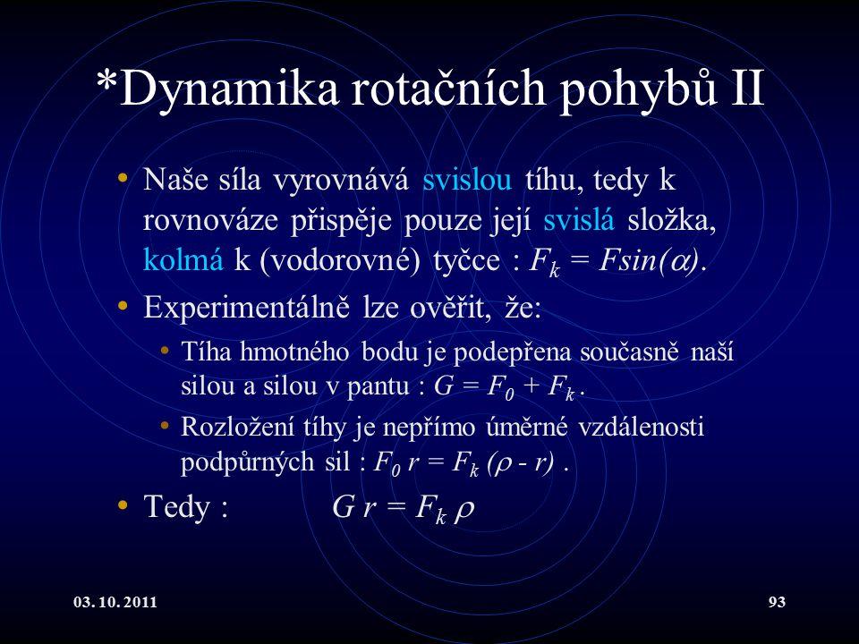 *Dynamika rotačních pohybů II