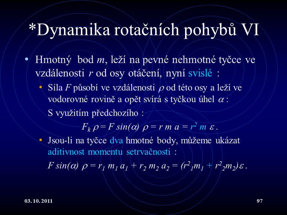 *Dynamika rotačních pohybů VI