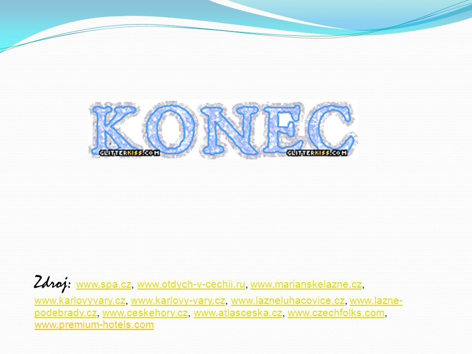 Zdroj: www. spa. cz, www. otdych-v-cechii. ru, www. marianskelazne