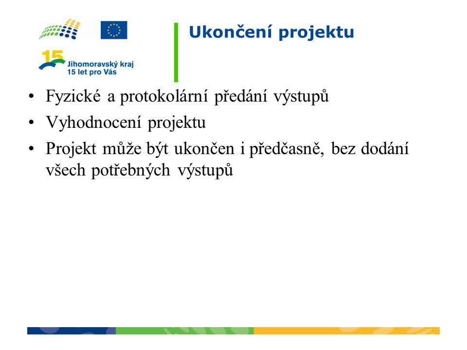Fyzické a protokolární předání výstupů Vyhodnocení projektu