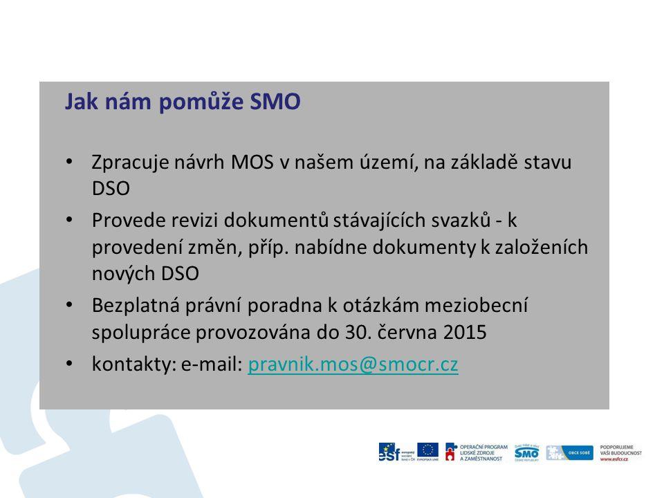 Jak nám pomůže SMO Zpracuje návrh MOS v našem území, na základě stavu DSO.