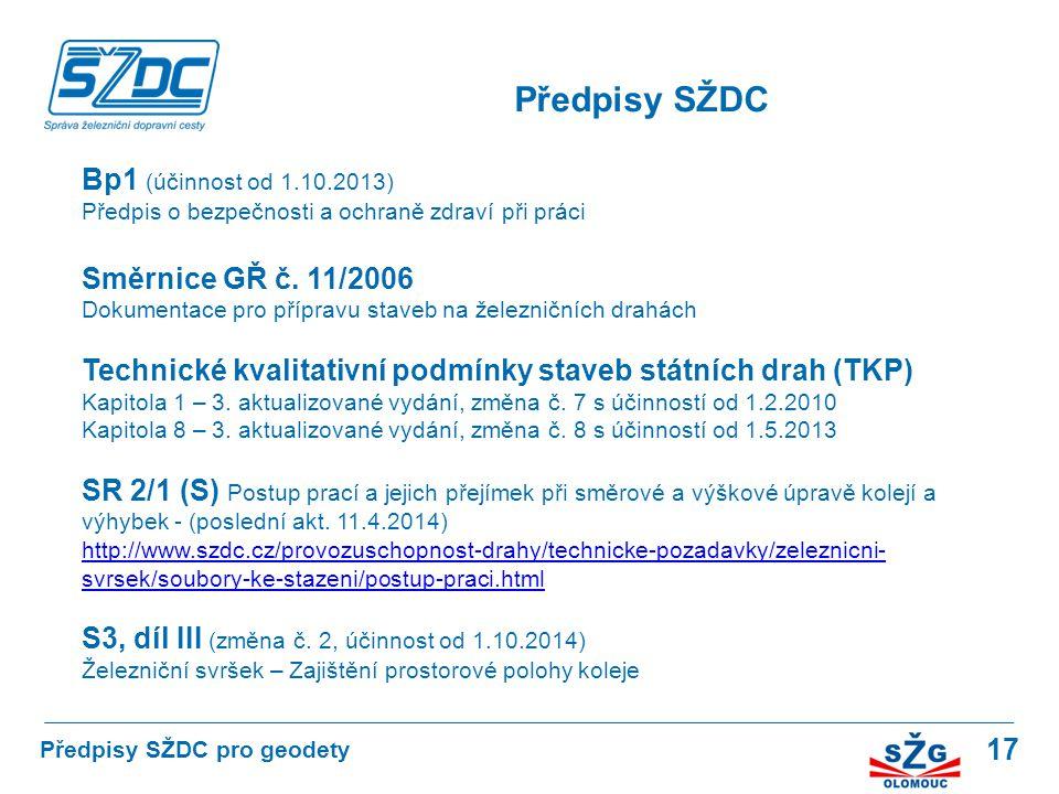 Předpisy SŽDC Bp1 (účinnost od 1.10.2013) Směrnice GŘ č. 11/2006