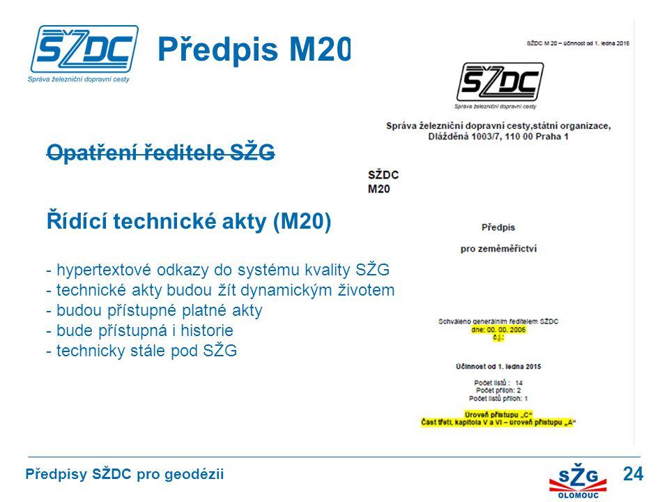 Předpis M20 Opatření ředitele SŽG Řídící technické akty (M20)