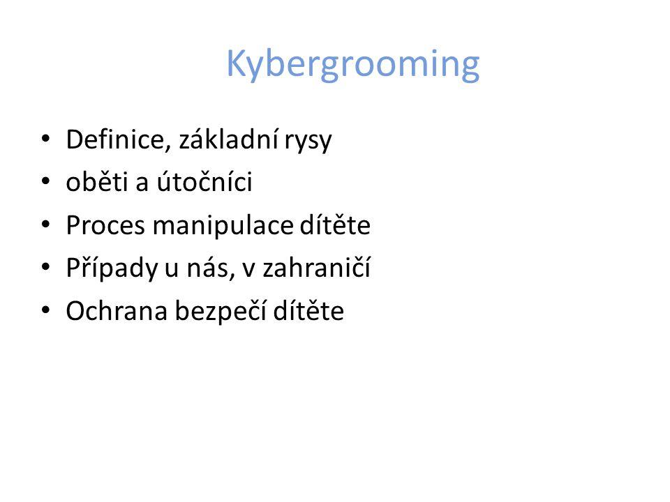 Kybergrooming Definice, základní rysy oběti a útočníci
