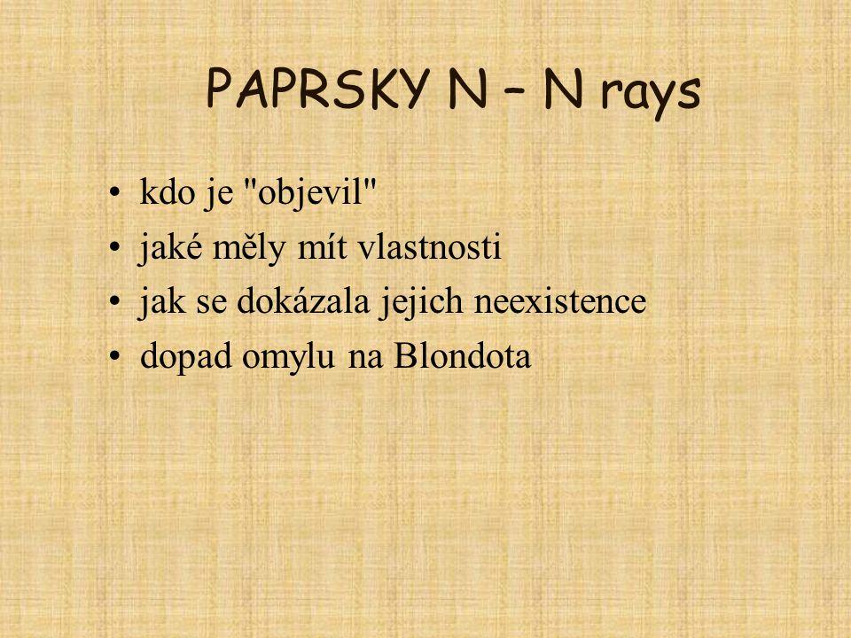 PAPRSKY N – N rays kdo je objevil jaké měly mít vlastnosti