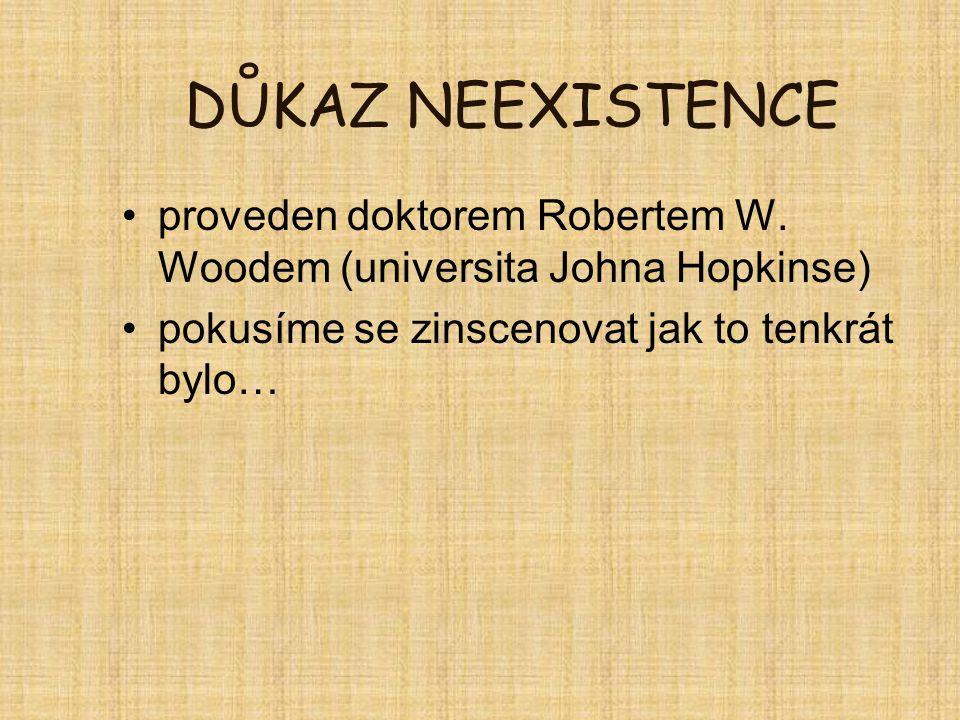 DŮKAZ NEEXISTENCE proveden doktorem Robertem W.