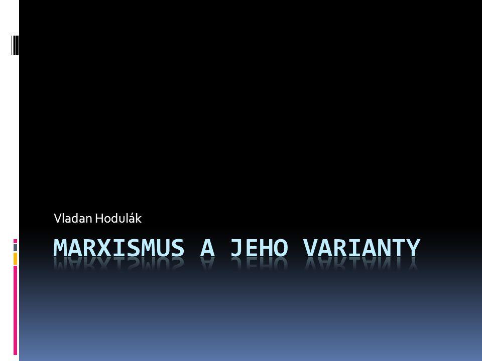 Marxismus a jeho varianty