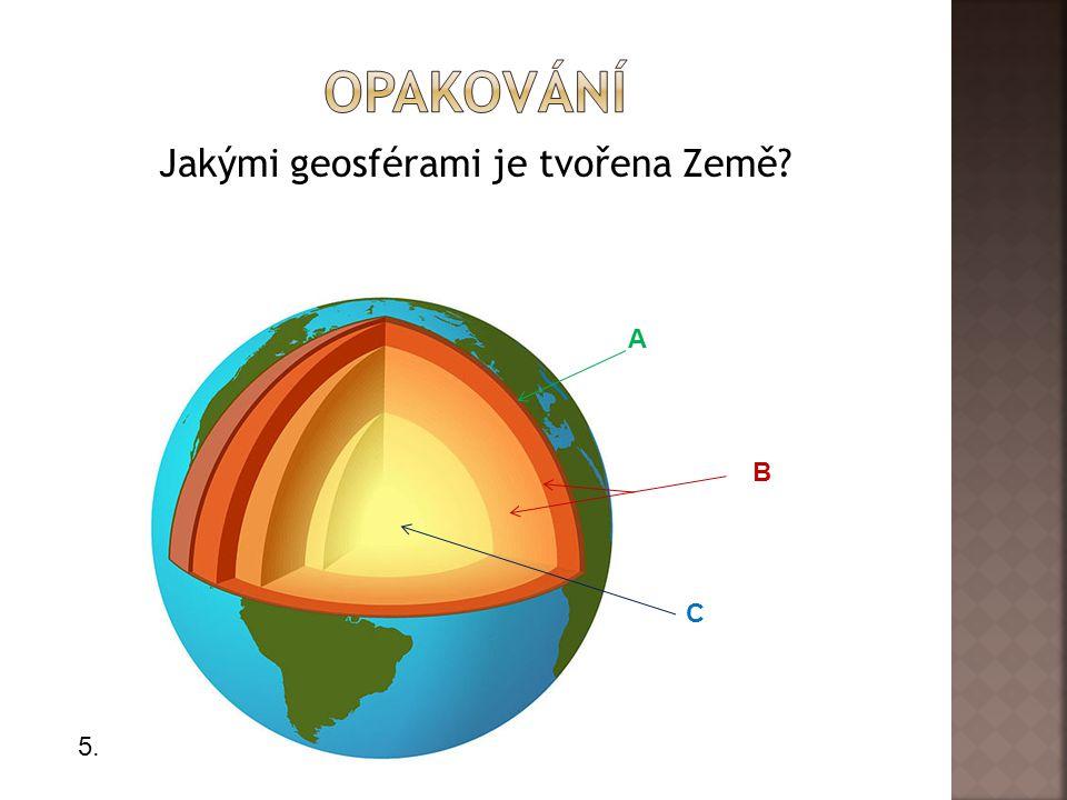 Jakými geosférami je tvořena Země