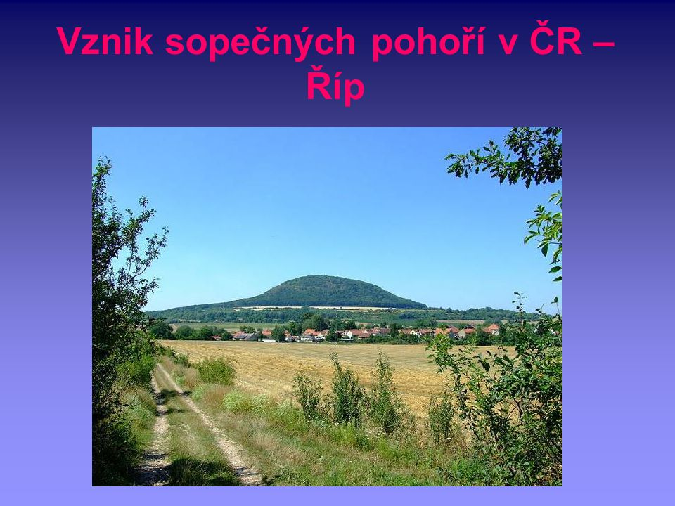 Vznik sopečných pohoří v ČR – Říp