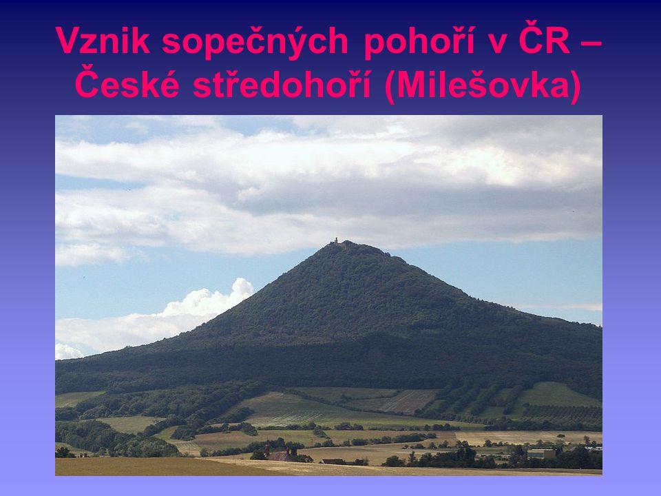 Vznik sopečných pohoří v ČR – České středohoří (Milešovka)