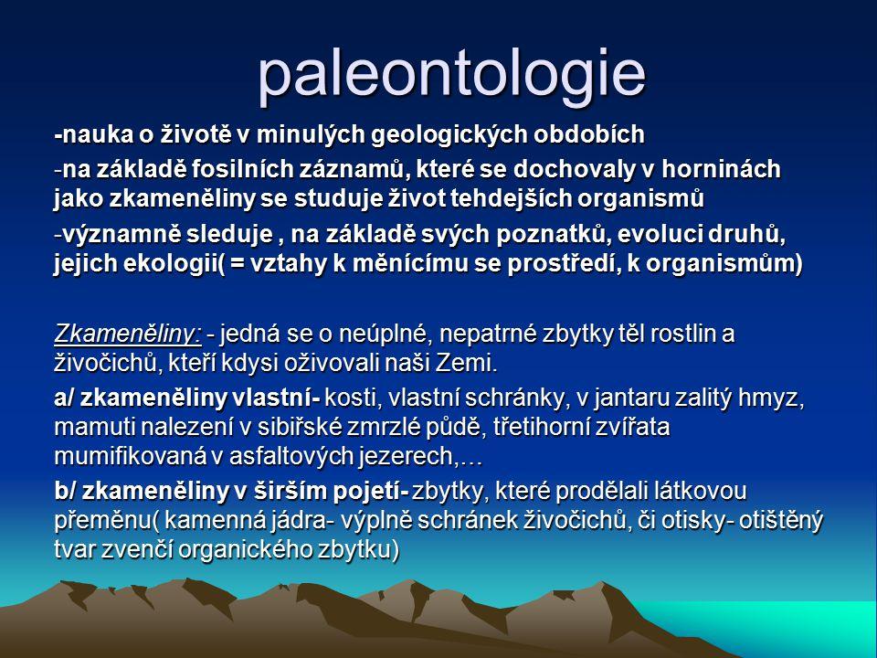 paleontologie -nauka o životě v minulých geologických obdobích