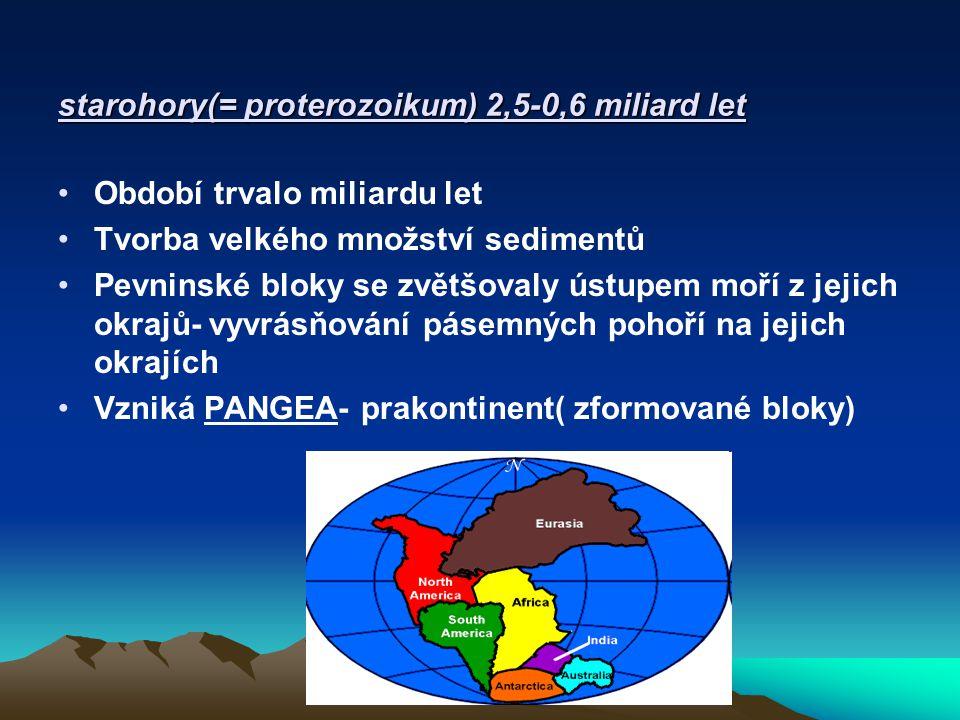 starohory(= proterozoikum) 2,5-0,6 miliard let