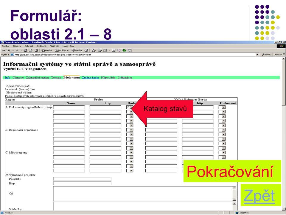 Formulář: oblasti 2.1 – 8 Katalog stavů Pokračování Zpět