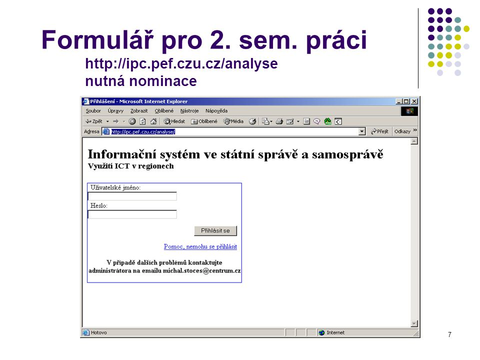 Formulář pro 2. sem. práci http://ipc. pef. czu