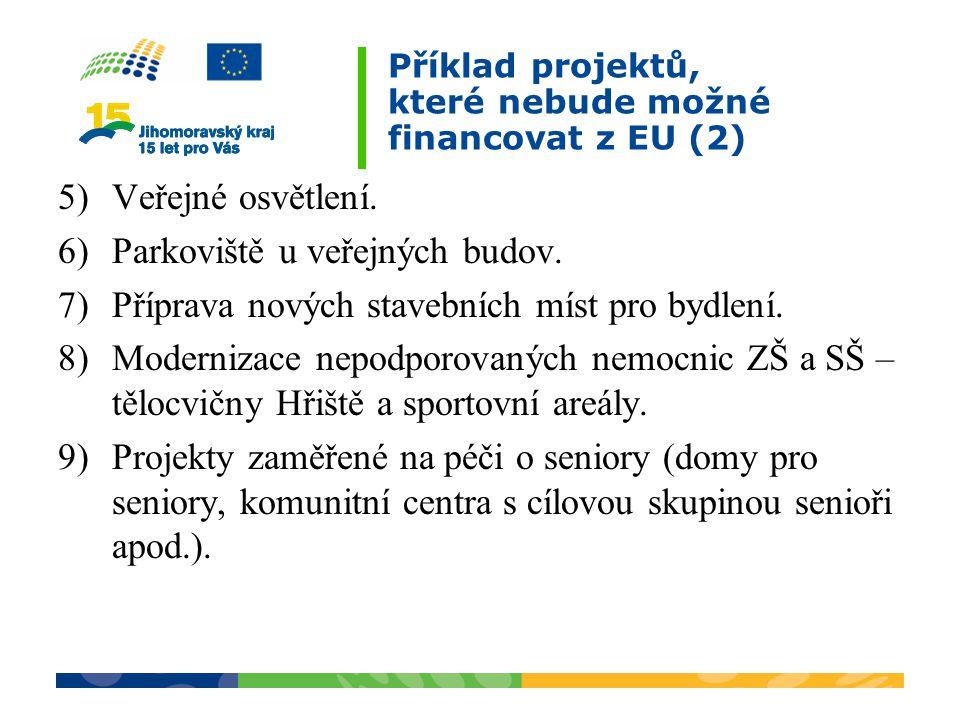 Příklad projektů, které nebude možné financovat z EU (2)