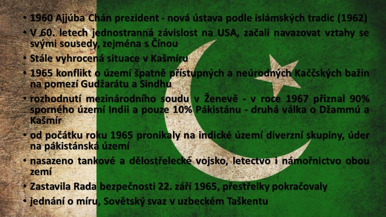 1960 Ajjúba Chán prezident - nová ústava podle islámských tradic (1962)
